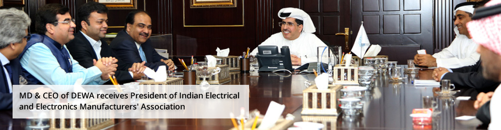 MD & CEO of DEWA receives President of Indian Electrical and Electronics Manufacturers' Association